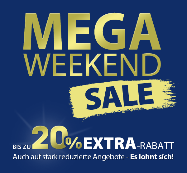 MEGA WEEKEND AKTION!! - bis zu 20% EXTRA-RABATT!!